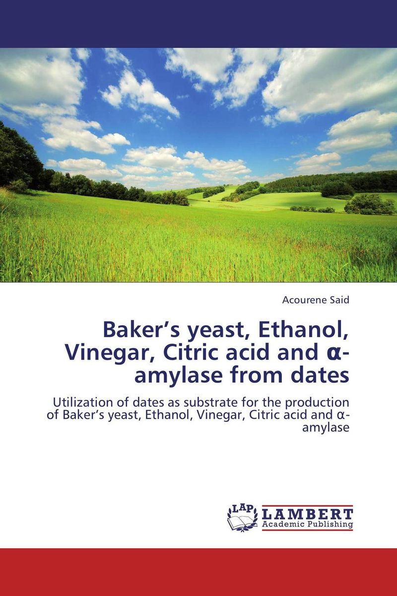 Baker's yeast, Ethanol, Vinegar, Citric acid and ?-amylase from dates electrolytic conductance of citric acid
