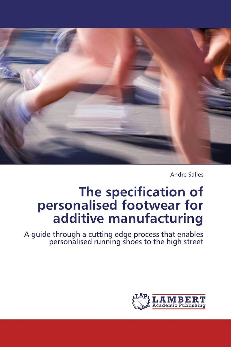 The specification of personalised footwear for additive manufacturing
