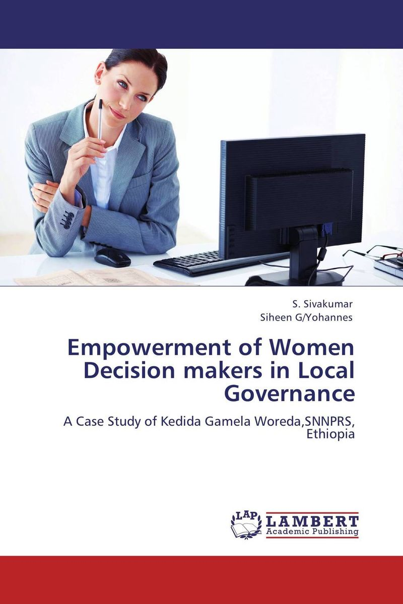 Empowerment of Women Decision makers in Local Governance thomas stanton managing risk and performance a guide for government decision makers