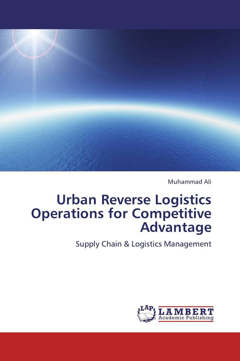 Urban Reverse Logistics Operations for Competitive Advantage returned