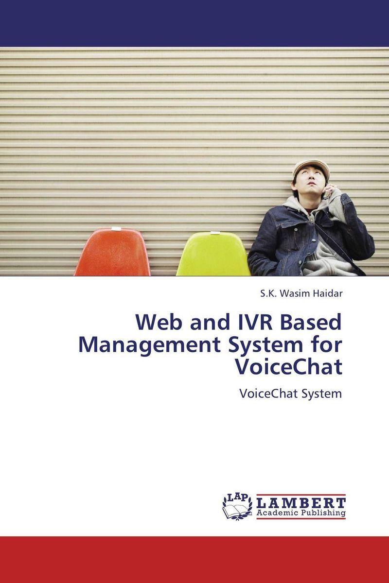 Web and IVR Based Management System for VoiceChat overview of web based business