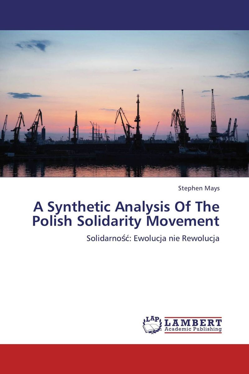A Synthetic Analysis Of The Polish Solidarity Movement mikhail moskvin 1067a3l4