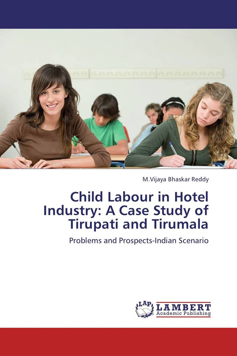 Child Labour in Hotel Industry: A Case Study of Tirupati and Tirumala the role of quality circle s programs in the hotel industry
