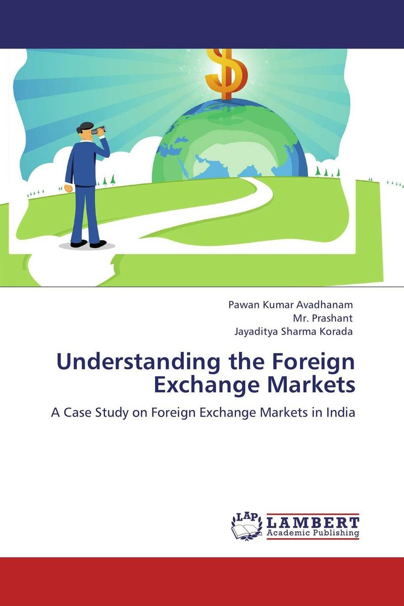 Understanding the Foreign Exchange Markets foreign exchange and money markets