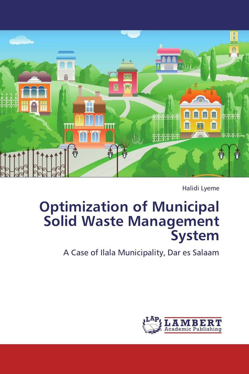 Optimization of Municipal Solid Waste Management System the optimal planning for power generation by waste