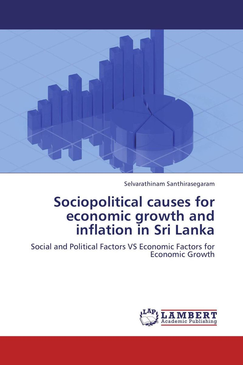Sociopolitical causes for economic growth and inflation in Sri Lanka economic methodology