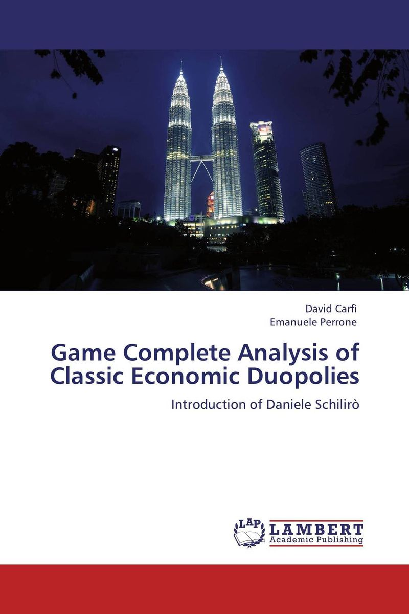 Game Complete Analysis of Classic Economic Duopolies an economic analysis of oil palm plantation in northeastern thailand