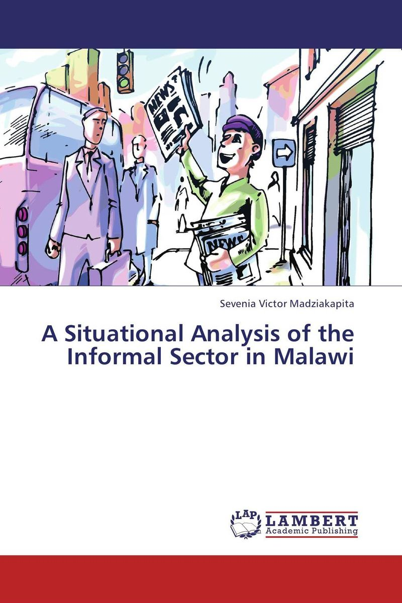 A Situational Analysis of the Informal Sector in Malawi integrating the informal sector in urban plans