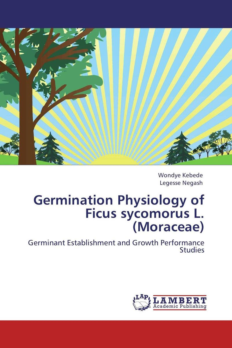 Germination Physiology of Ficus sycomorus L. (Moraceae) seed dormancy and germination