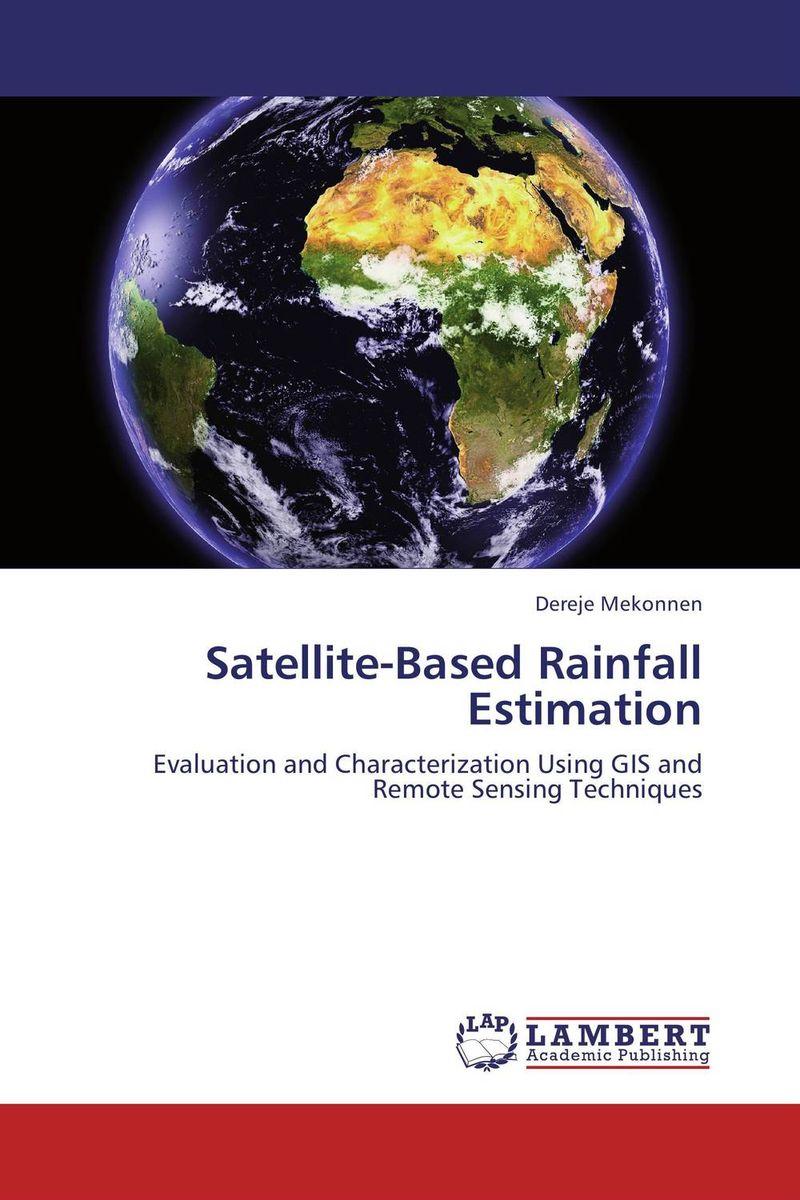 Satellite-Based Rainfall Estimation zhili sun satellite networking principles and protocols