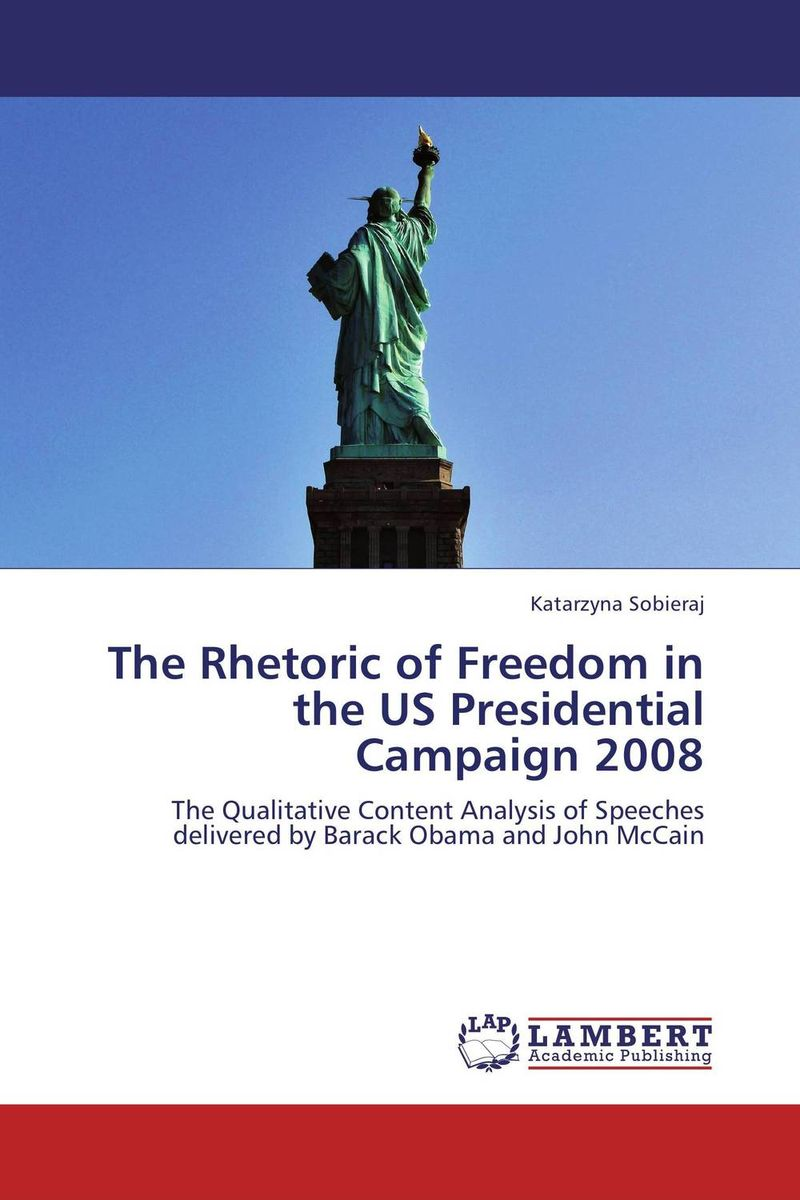 The Rhetoric of Freedom in the US Presidential Campaign 2008 mart laar the power of freedom