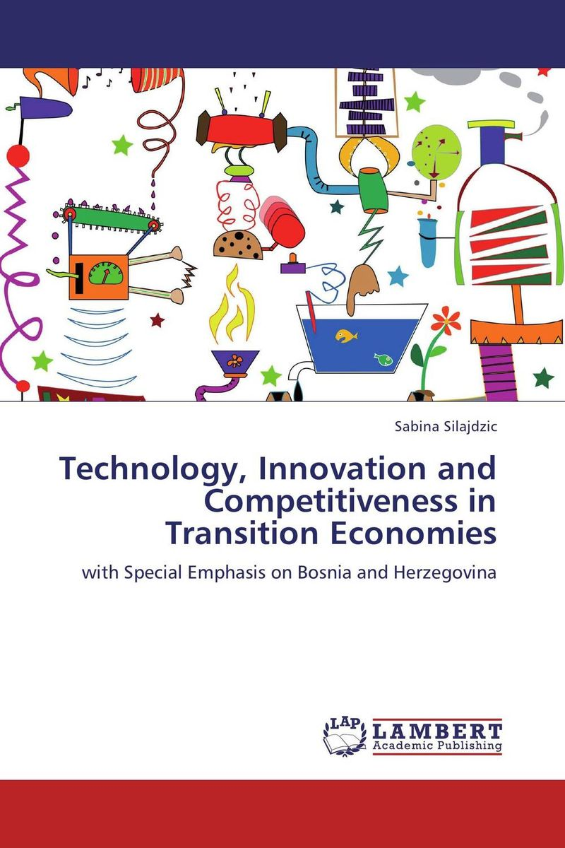 Technology, Innovation and Competitiveness in Transition Economies duncan bruce the dream cafe lessons in the art of radical innovation