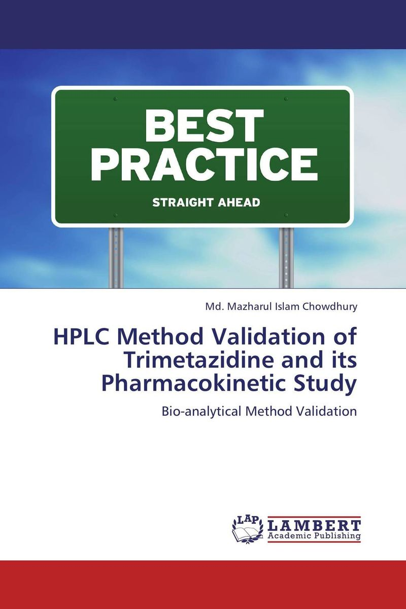 HPLC Method Validation of Trimetazidine and its Pharmacokinetic Study raja abhilash punagoti and venkateshwar rao jupally introduction to analytical method development and validation