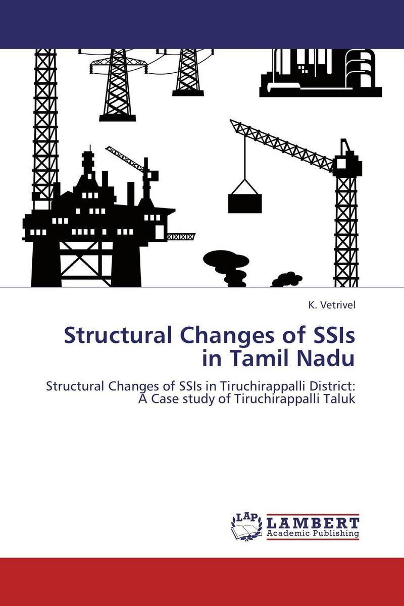 купить Structural Changes of SSIs in Tamil Nadu недорого