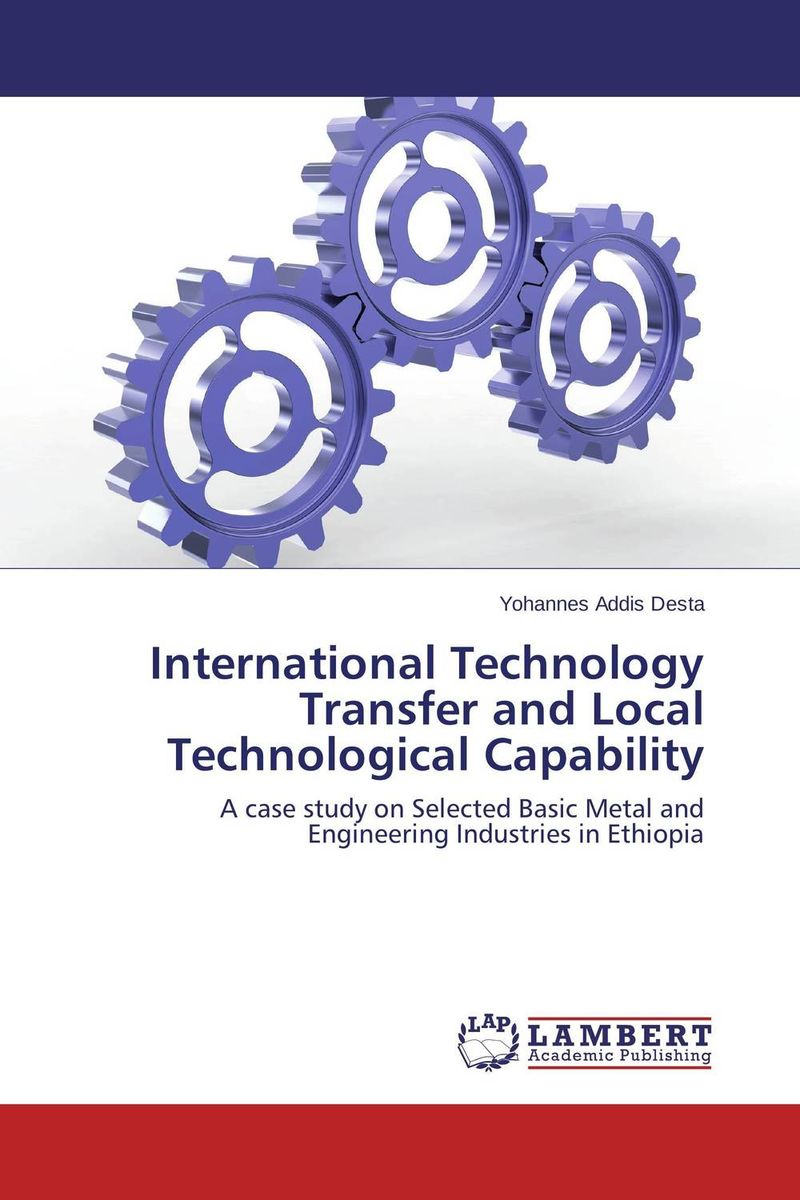 International Technology Transfer and Local Technological Capability international technology transfer
