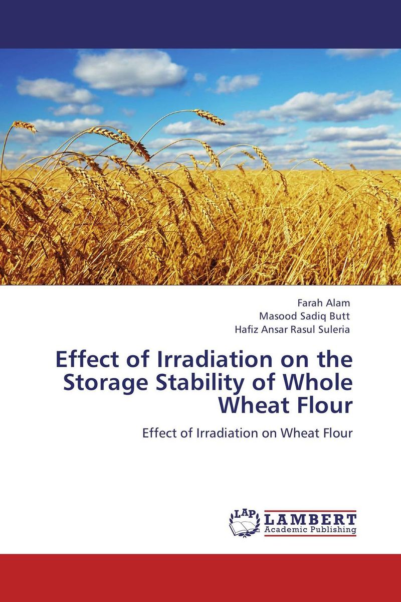 Effect of Irradiation on the Storage Stability of Whole Wheat Flour rakesh kumar tiwari and rajendra prasad ojha conformation and stability of mixed dna triplex