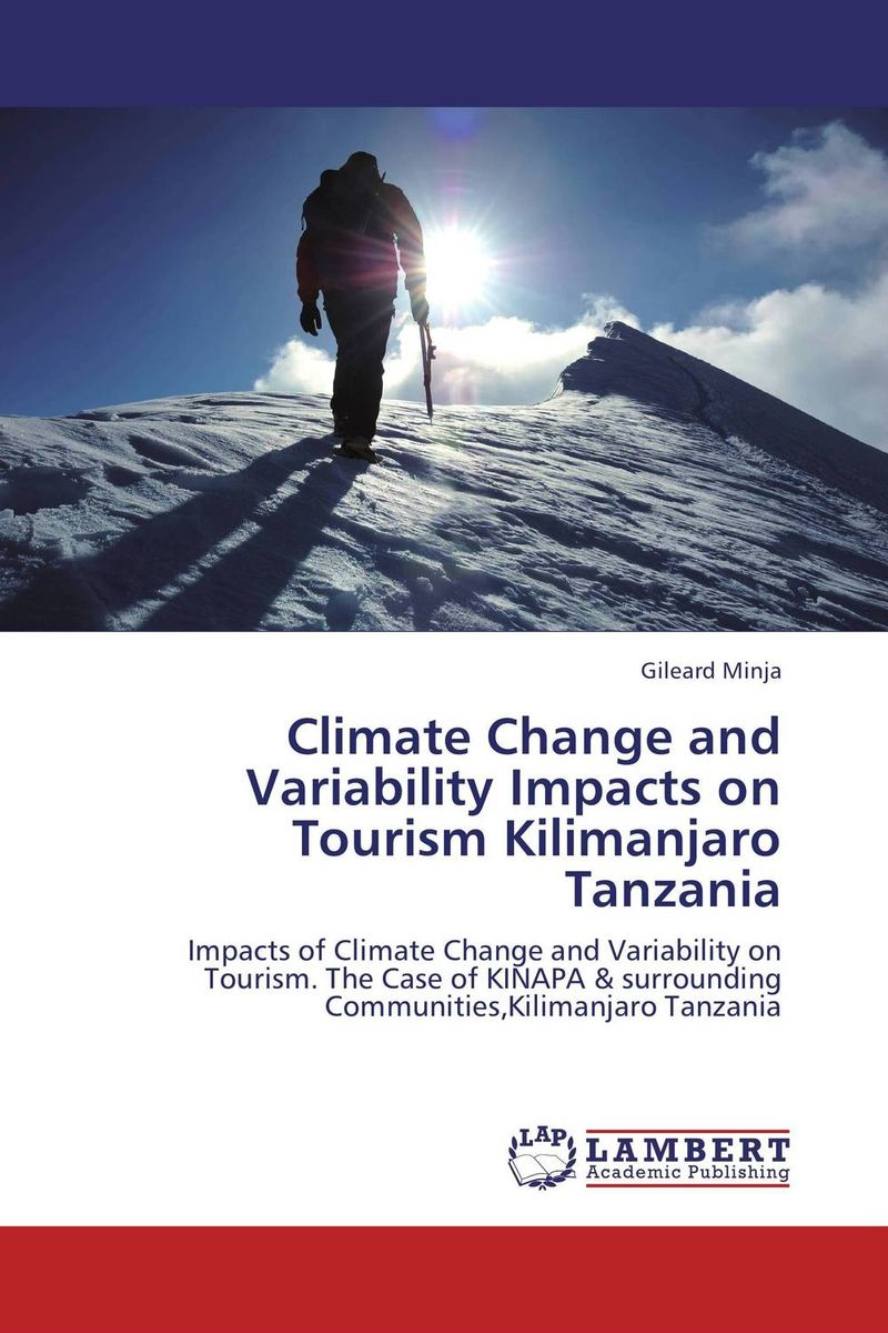 Climate Change and Variability Impacts on Tourism Kilimanjaro Tanzania suh jude abenwi the economic impact of climate variability