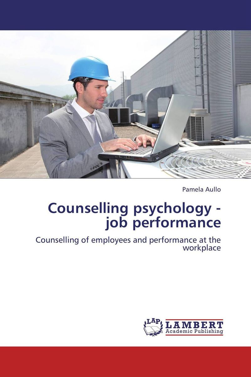 Counselling psychology - job performance mick johnson motivation is at