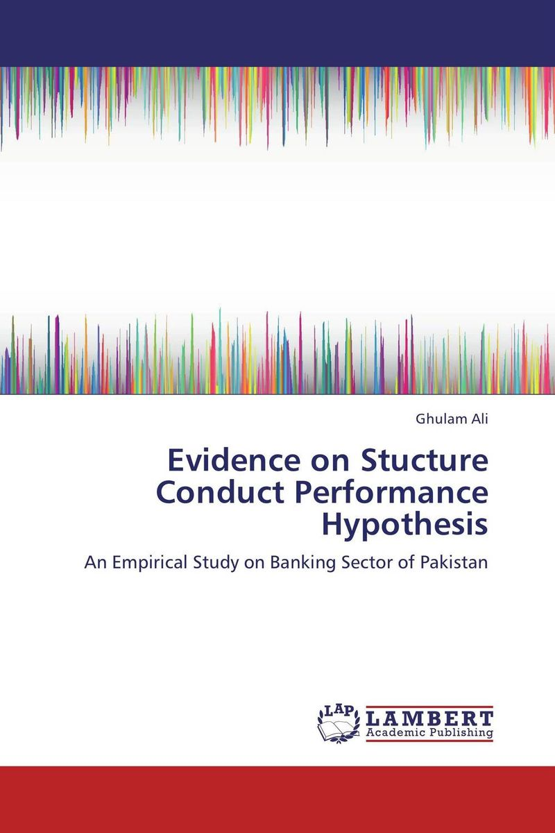 Evidence on Stucture Conduct Performance Hypothesis