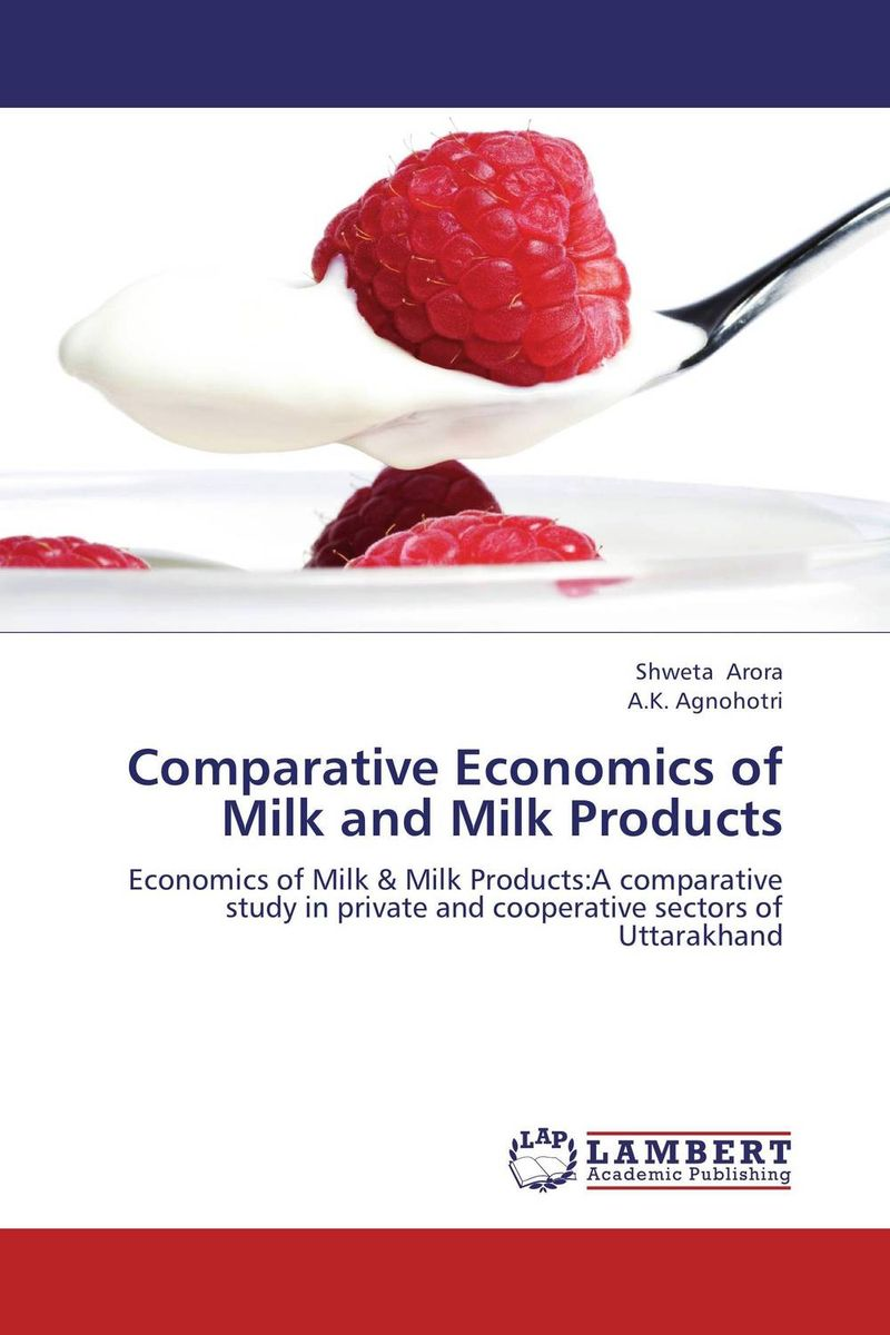 Comparative Economics of Milk and Milk Products shoji lal bairwa rakesh singh and saket kushwaha economics of milk marketing