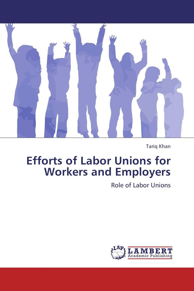 Efforts of Labor Unions for Workers and Employers паяльник bao workers in taiwan pd 372 25mm