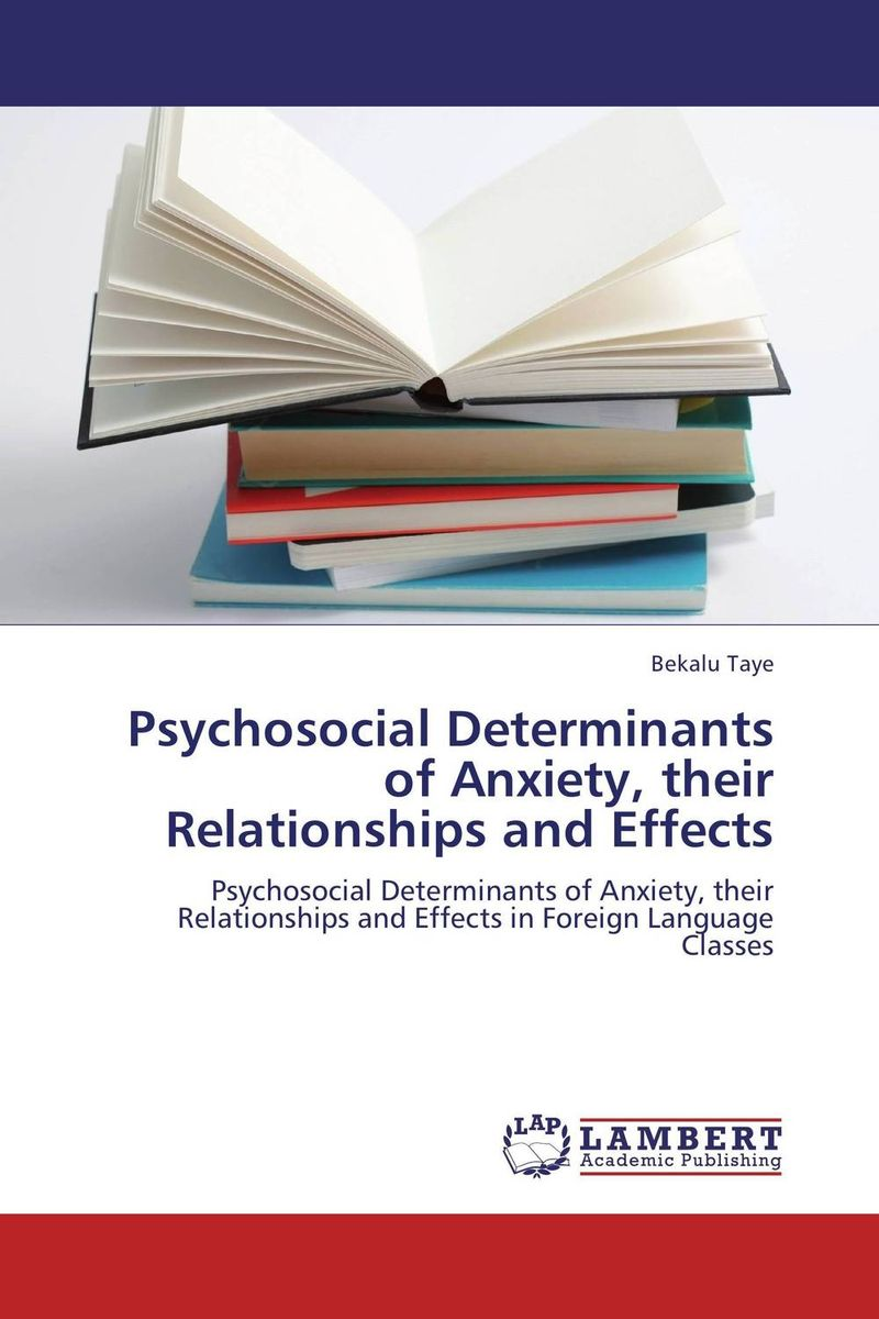 Psychosocial Determinants of Anxiety, their Relationships and Effects the self in understanding and treating psychological disorders