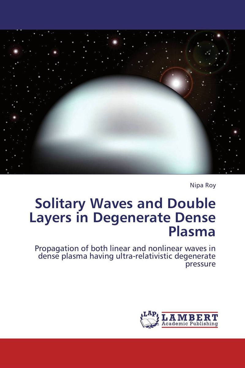 Solitary Waves and Double Layers in Degenerate Dense Plasma kondratieff waves cycles crises and forecasts