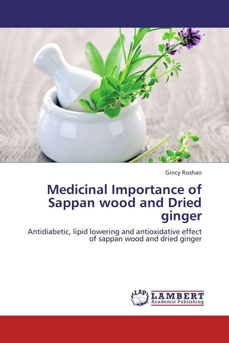 Medicinal Importance of Sappan wood and Dried ginger very good lives the fringe benefits of failure and the importance of imagination