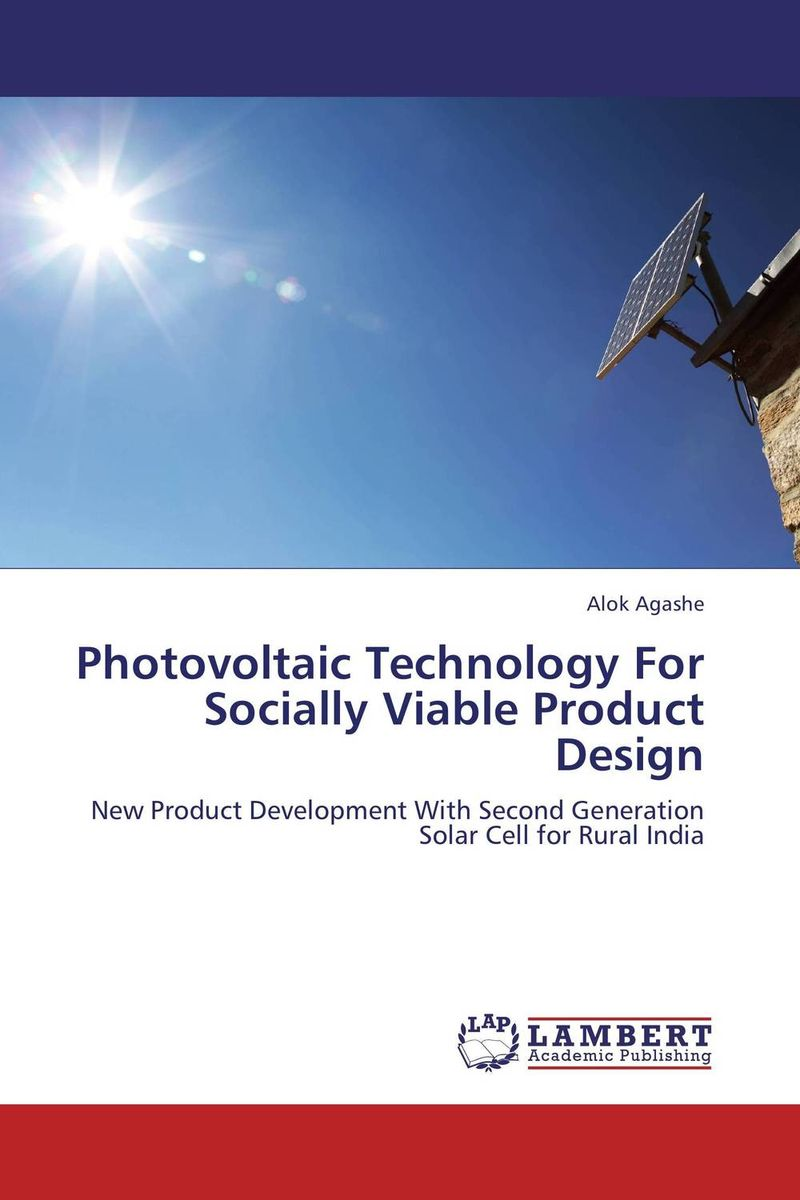 Photovoltaic Technology For Socially Viable Product Design anton camarota sustainability management in the solar photovoltaic industry