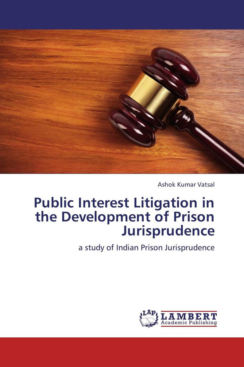 цены Public Interest Litigation in the Development of Prison Jurisprudence