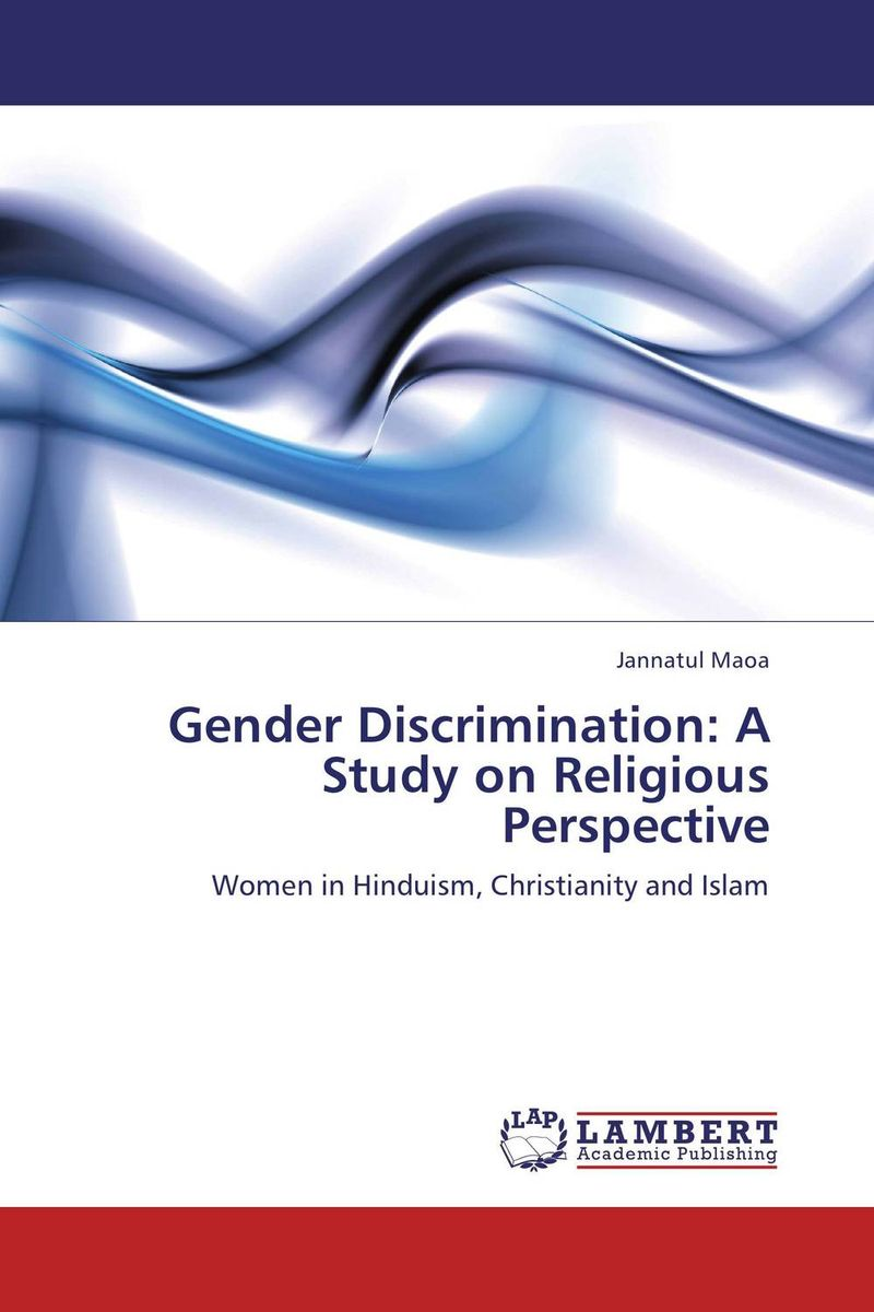 Gender Discrimination: A Study on Religious Perspective islam gender and democracy in comparative perspective