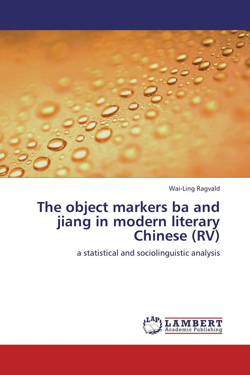 The object markers ba and jiang in modern literary Chinese (RV) the stylistic identity of english literary texts