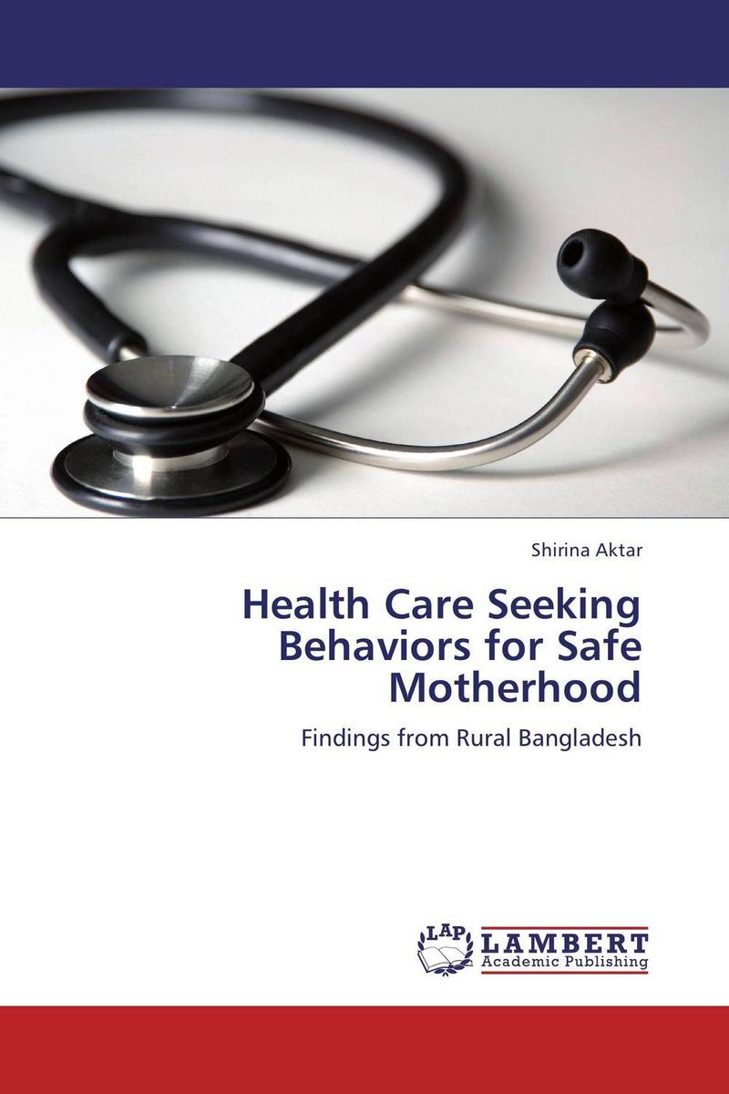 Health Care Seeking Behaviors for Safe Motherhood