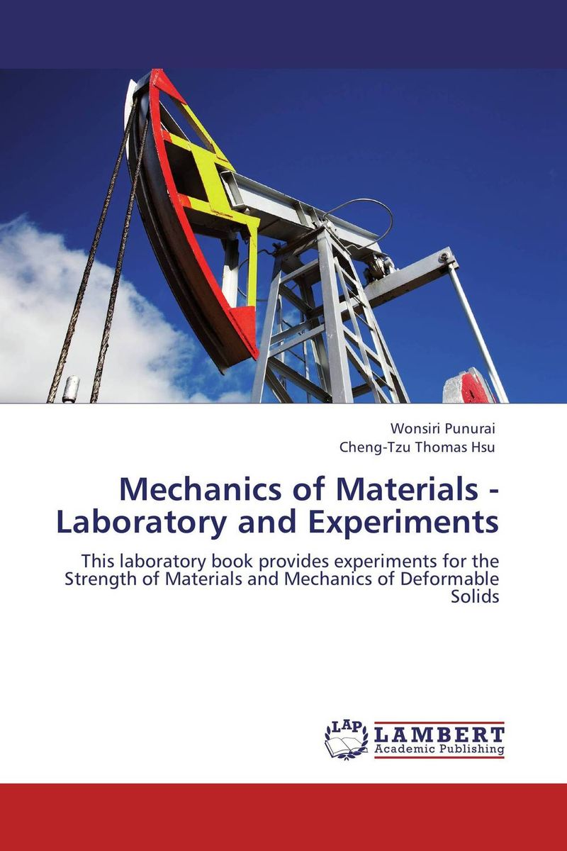 Mechanics of Materials - Laboratory and Experiments harry parker simplified mechanics and strength of materials