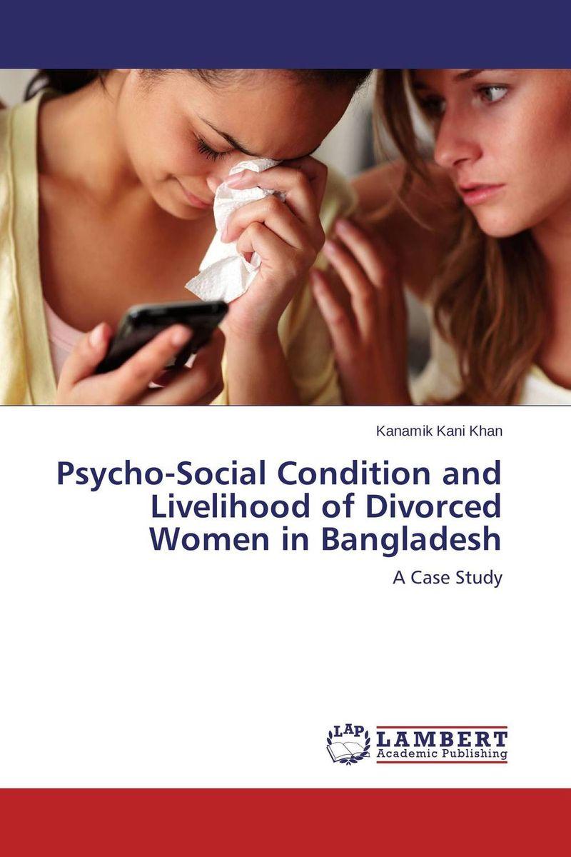купить Psycho-Social Condition and Livelihood of Divorced Women in Bangladesh недорого