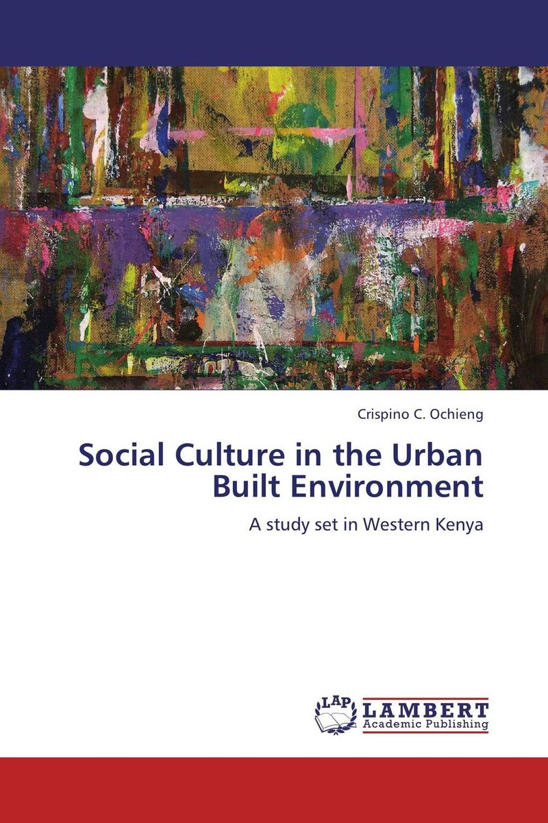 Social Culture in the Urban Built Environment the pattern and process of urban social exclusion in istanbul