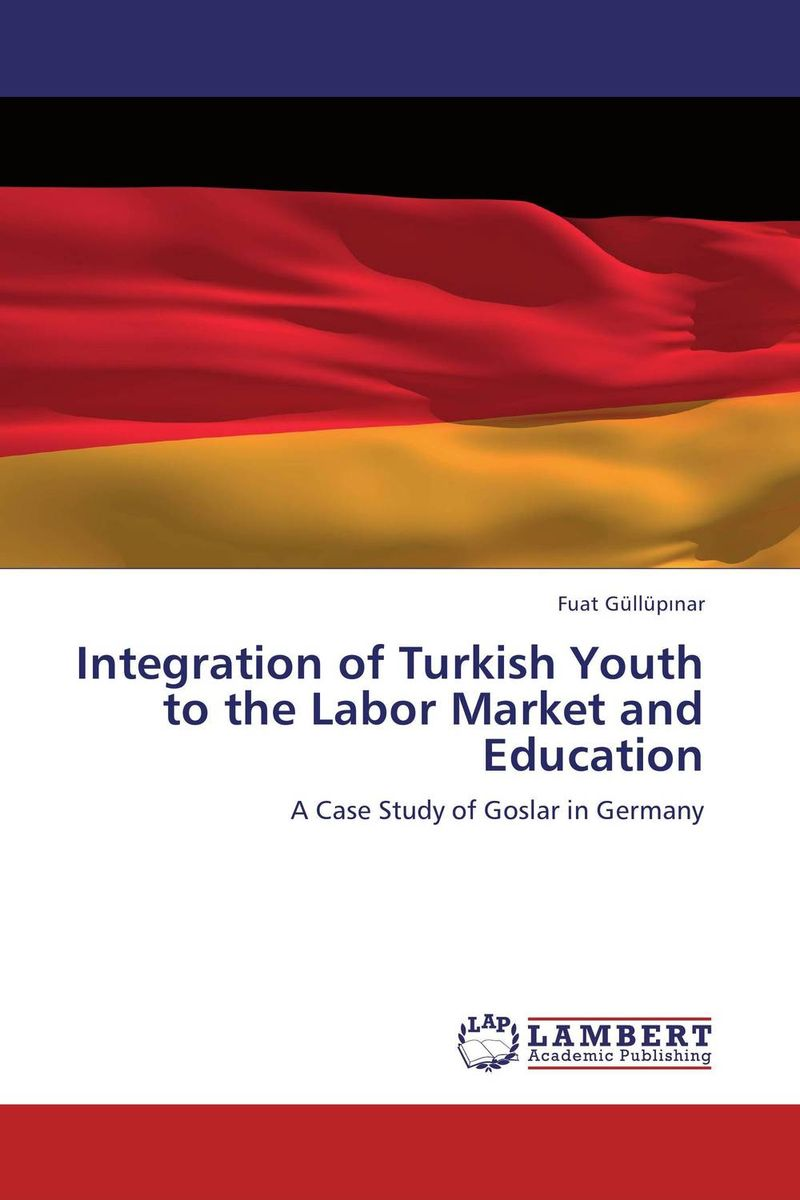 Integration of Turkish Youth to the Labor Market and Education managing integration of immigrant youth