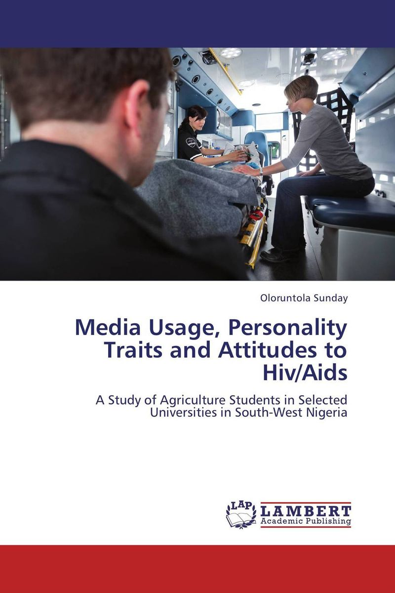 Media Usage, Personality Traits and Attitudes to Hiv/Aids the second media age