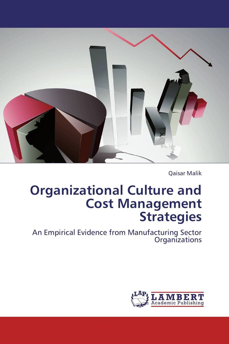 Organizational Culture and Cost Management Strategies steven bragg m cost reduction analysis tools and strategies