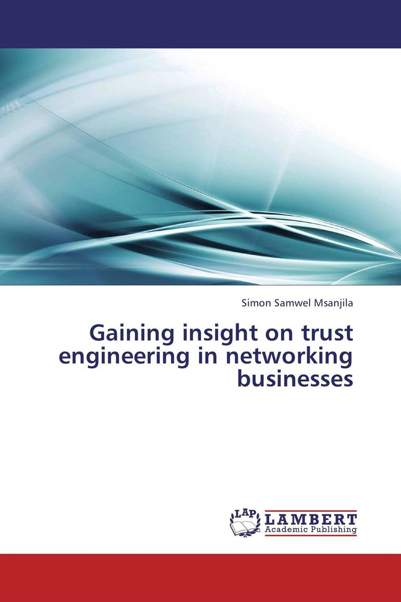 Gaining insight on trust engineering in networking businesses