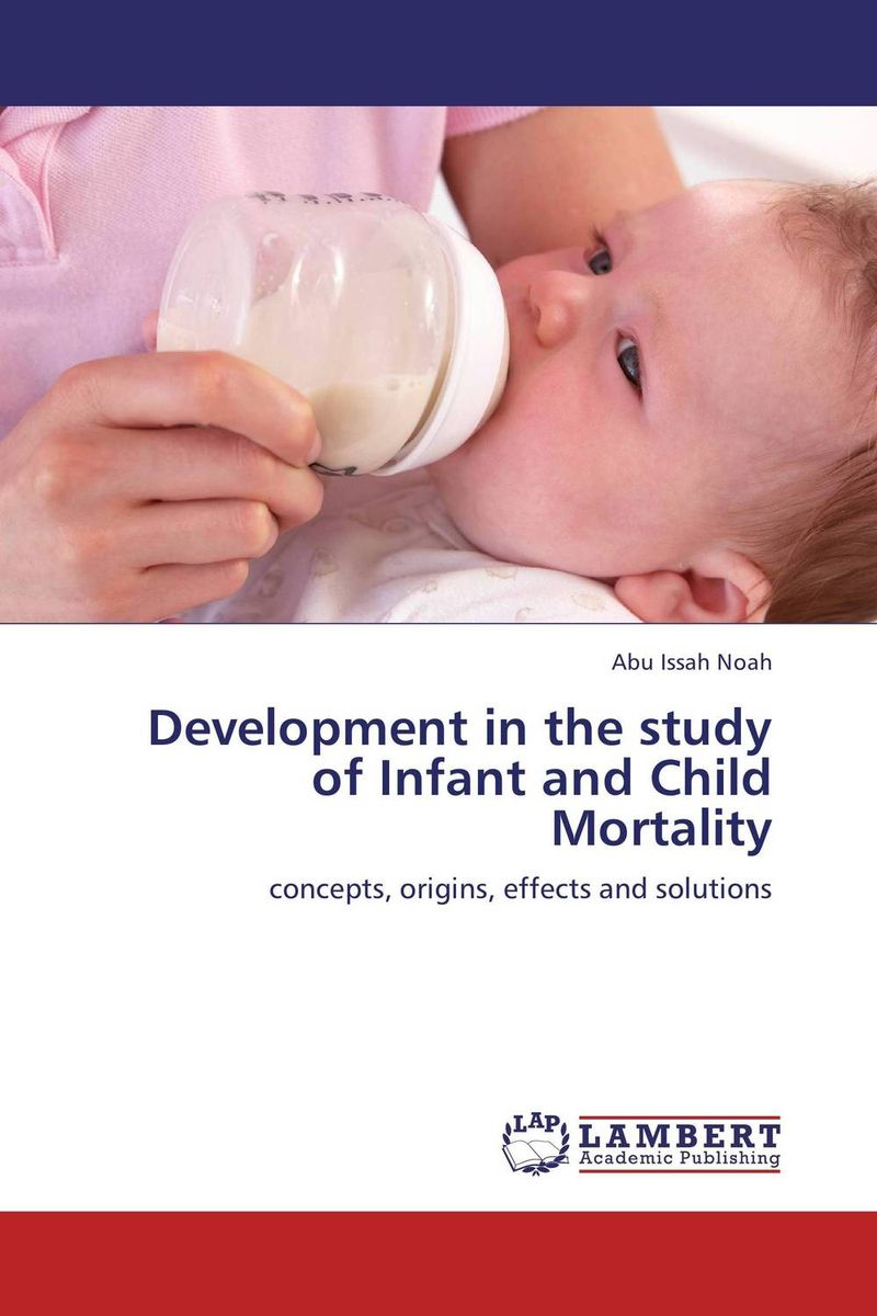 Development in the study of Infant and Child Mortality
