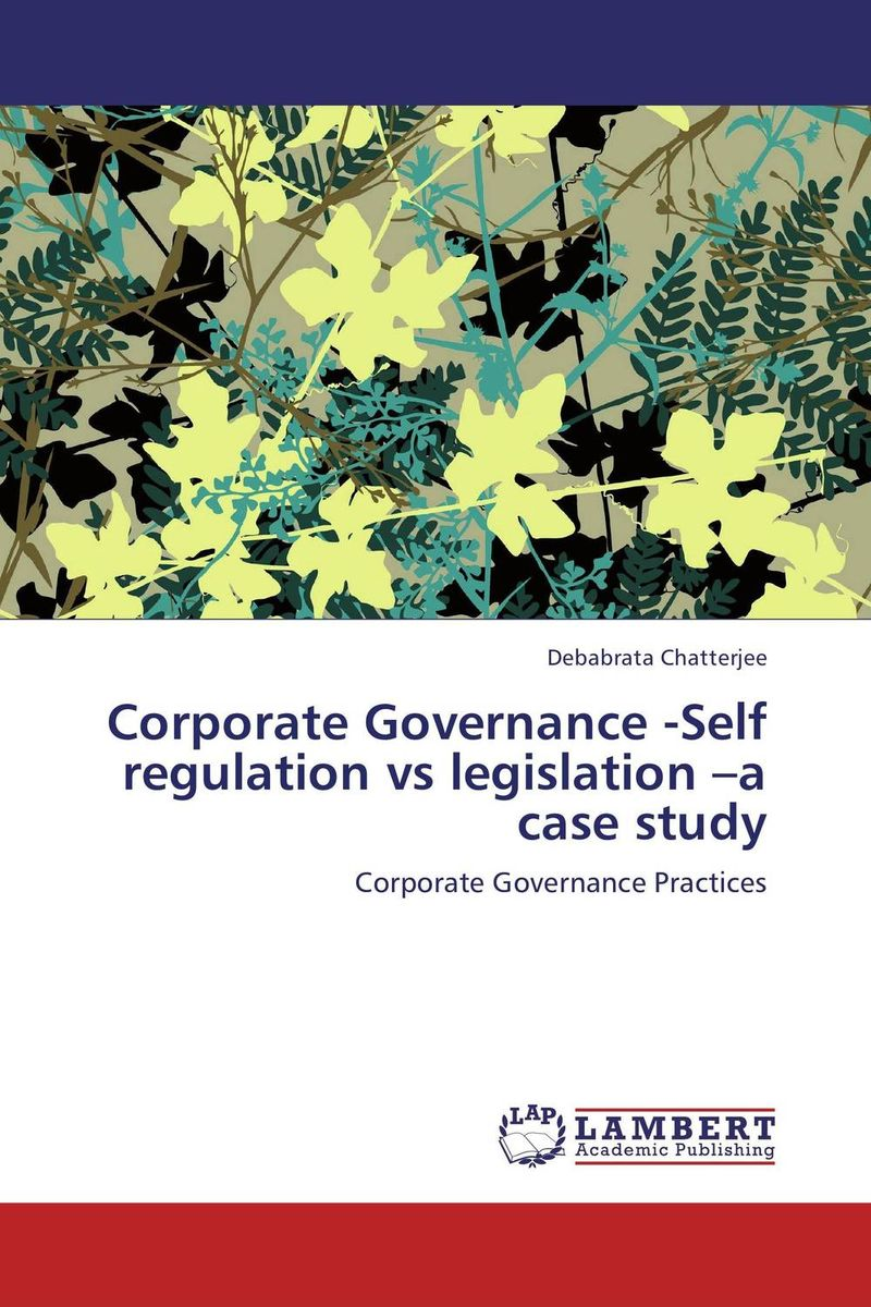 Corporate Governance -Self regulation vs legislation –a case study corporate governance audit quality and opportunistic earnings