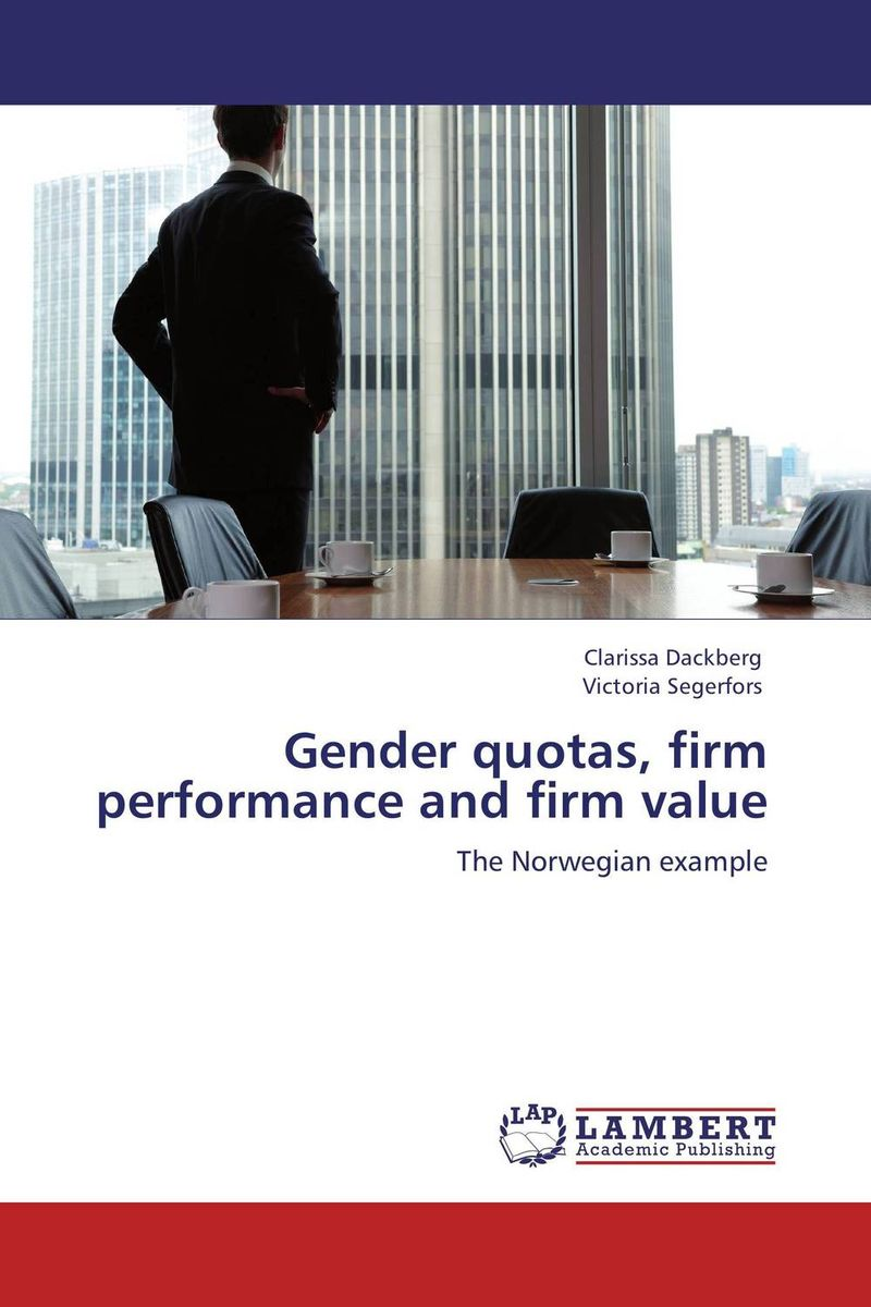 Gender quotas, firm performance and firm value majid abbasi board diversity and firm performance a study of iran