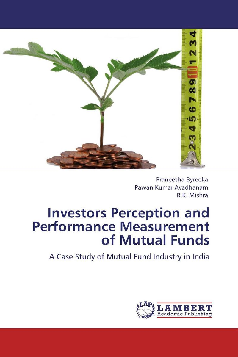 Investors Perception and Performance Measurement of Mutual Funds john haslem a mutual funds portfolio structures analysis management and stewardship