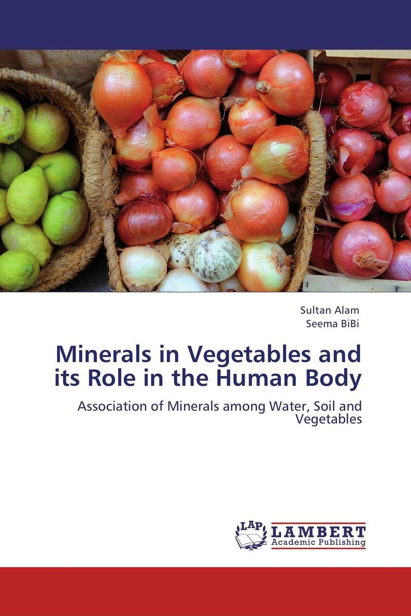 Minerals in Vegetables and its Role in the Human Body dr javed abbas bangash and dr abdus sattar khan enrichment of vegetables with trace minerals