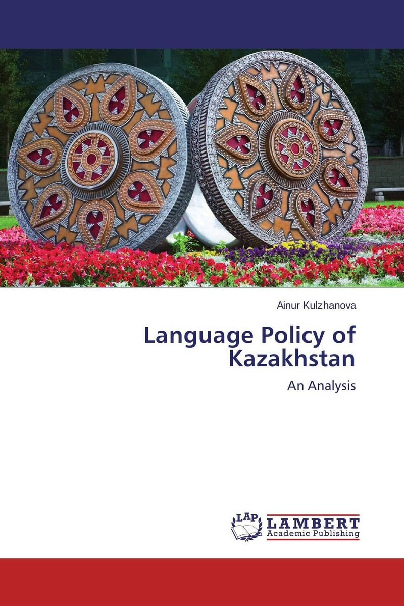 Language Policy of Kazakhstan foundation aldongar oil of kazakhstan the photographic history