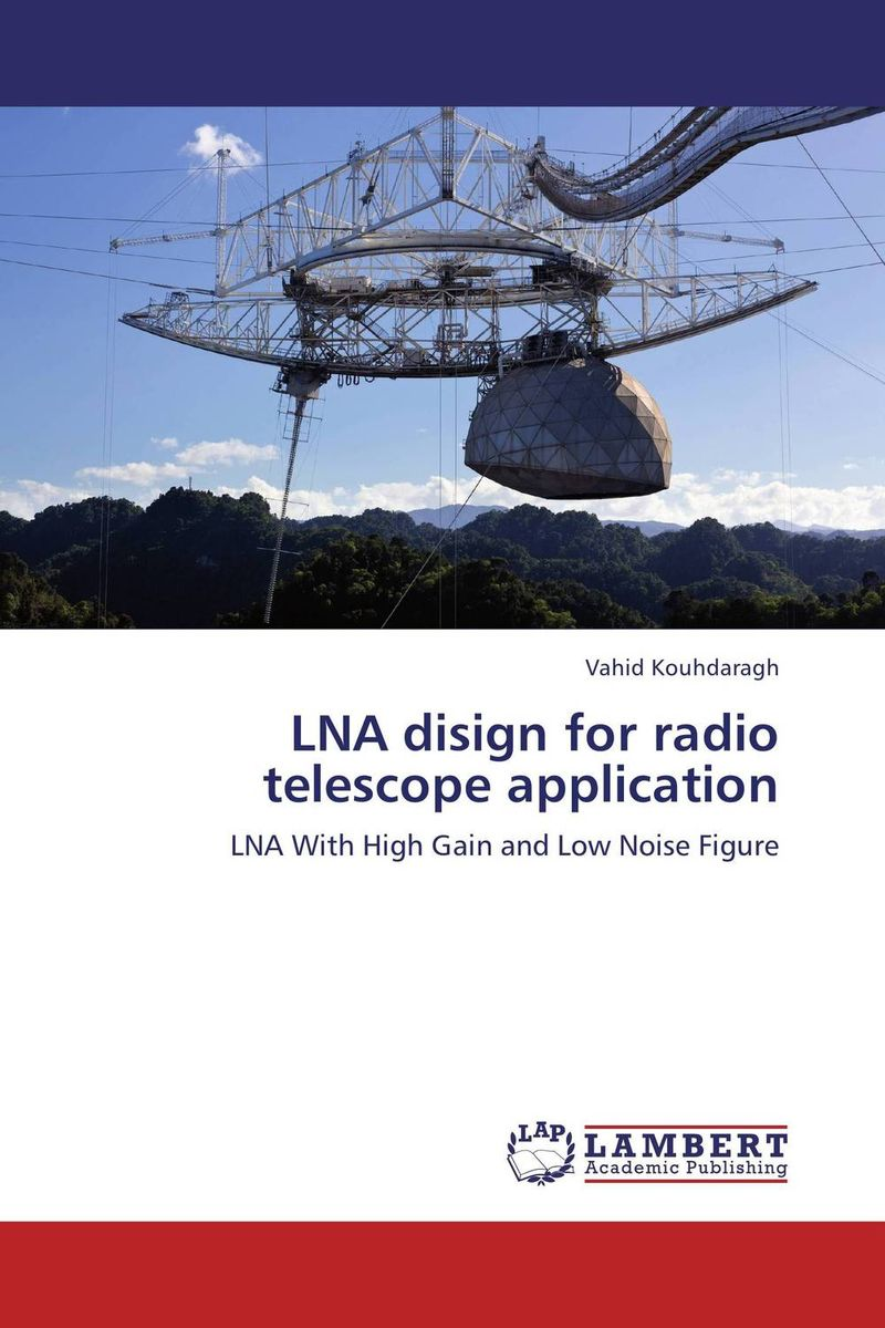 LNA disign for radio telescope application