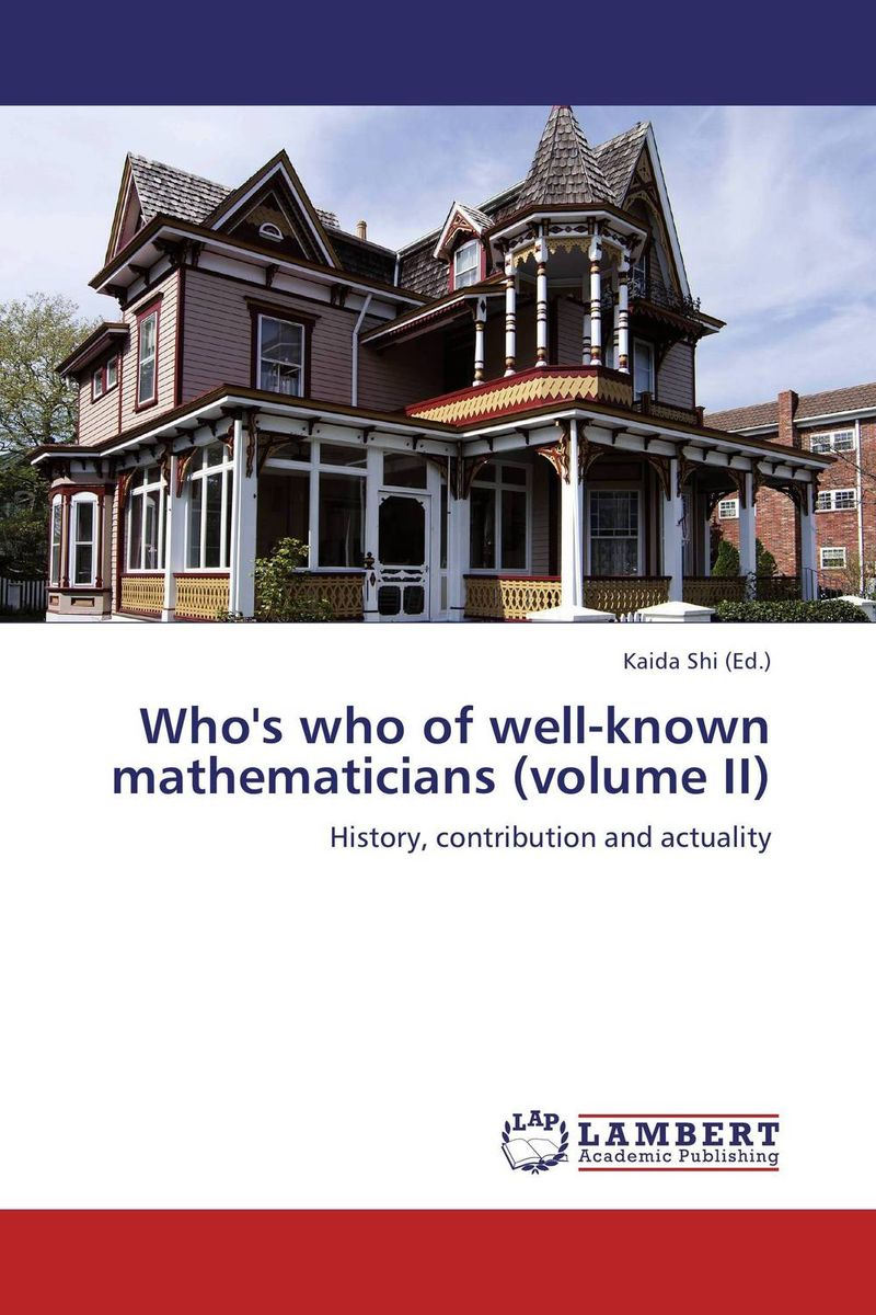 Who's who of well-known mathematicians (volume II) on the cherubum – the sacrifices of abel