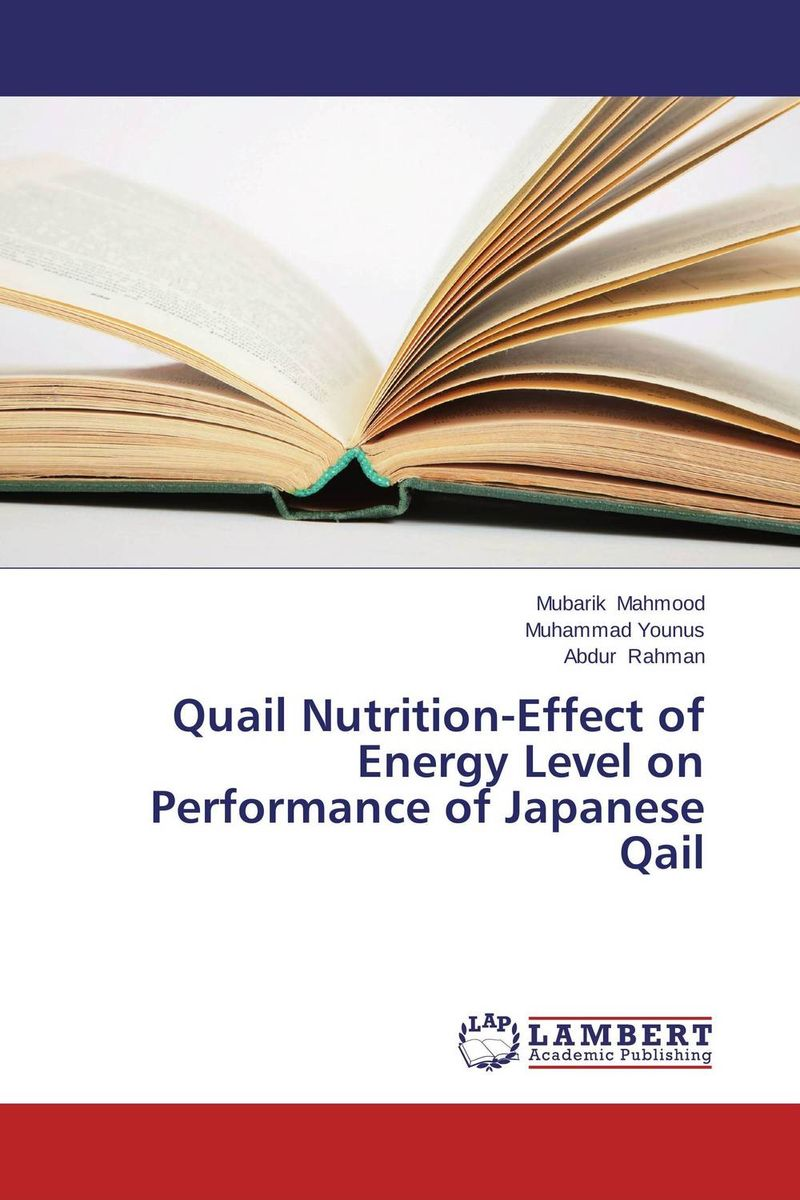 Quail Nutrition-Effect of Energy Level on Performance of Japanese Qail p b eregha energy consumption oil price and macroeconomic performance in energy dependent african countries