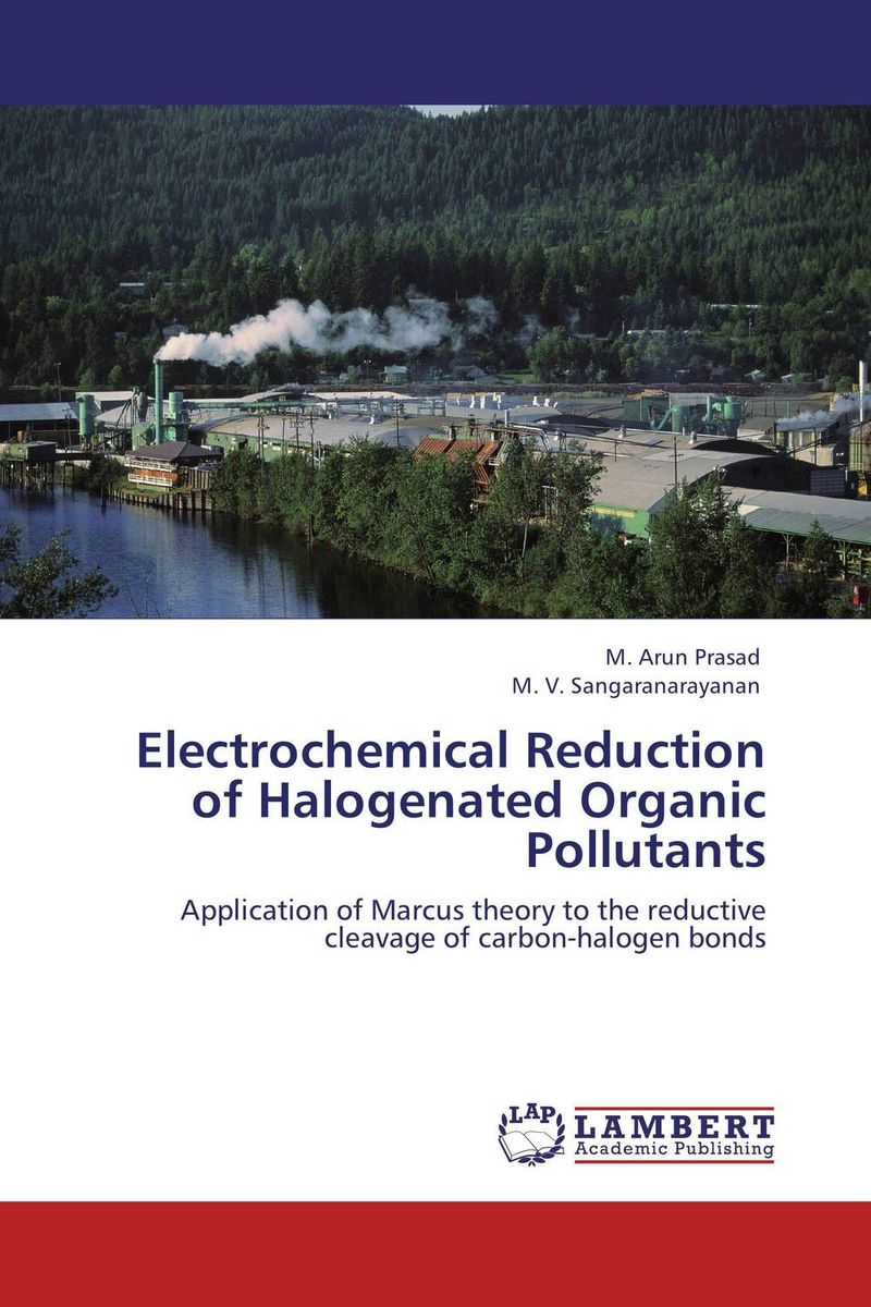Electrochemical Reduction of Halogenated Organic  Pollutants sampling and analysis of environmental chemical pollutants a complete guide